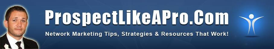 MLM Training - MLM Prospecting - Network Marketing Training - Network Marketing Tips